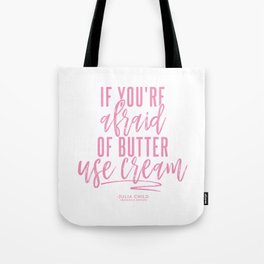 Afraid of Butter (Pink) Tote Bag