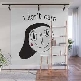 I don't care Wall Mural