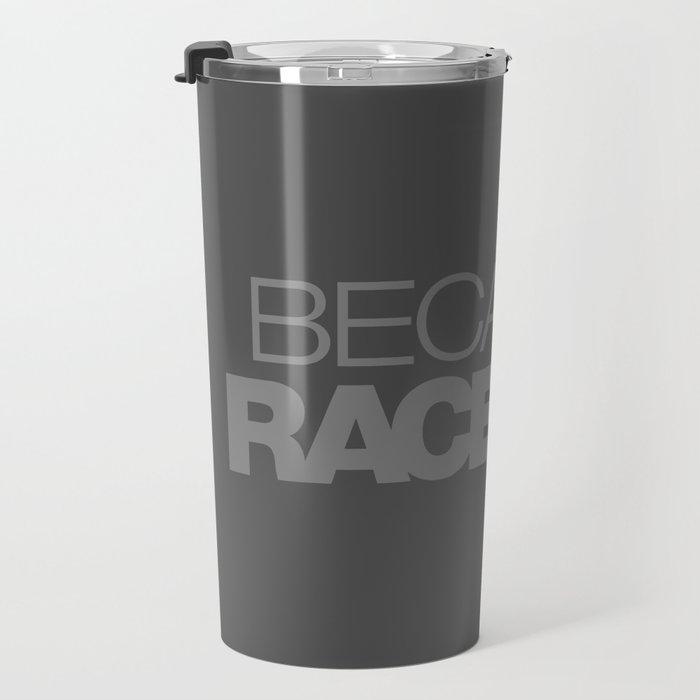 BECAUSE RACE CAR v4 HQvector Travel Mug