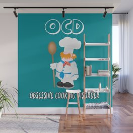 OCD Obsessive cooking disorder Wall Mural