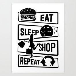 Eat Sleep Shop Repeat - Purchase Shoes Shopping Art Print