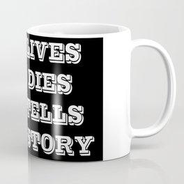Who Lives Who Dies Coffee Mug