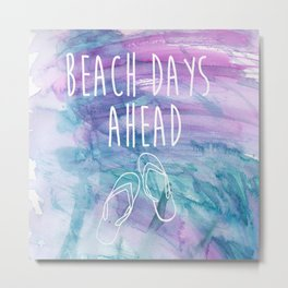 Beach Days Ahead Metal Print