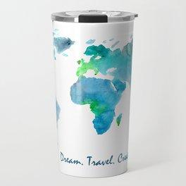 Dream. Travel. Create.    watercolor Travel Mug