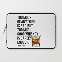 Mark Twain Quote, Too Much Of Anything Is Bad, Party Decor, Whiskey Print, Bar Decor Laptop Sleeve