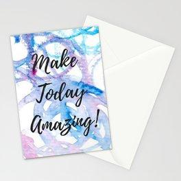 Make today amazing Stationery Cards