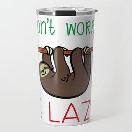 Be lazy. Happy sloth. Travel Mug
