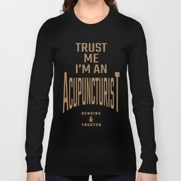 Acupuncturist - Funny Job and Hobby Long Sleeve T-shirt
