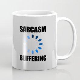 Sarcasm buffering funny quote Coffee Mug