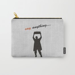 Say Anything 01 Carry-All Pouch