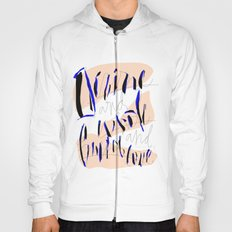 Divine & Whole & Full of Love Hoody