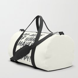 Do more of what makes you happy, handwritten positive vibes, inspirational, motivational quote Duffle Bag
