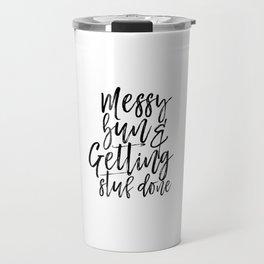 Messy Bun And Getting Stuff Done, Girl's Print,Digital Print, Girl's Room, Motivational Travel Mug