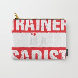 My Trainer Is A Sadist Funny Gym Bootcamp Workout Gift  Carry-All Pouch