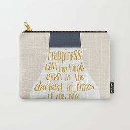 Happiness can be found even in the darkest of times if one only remembers to turn on the light Carry-All Pouch