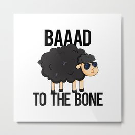 Baaad To The Bone Cute Sheep Pun Metal Print