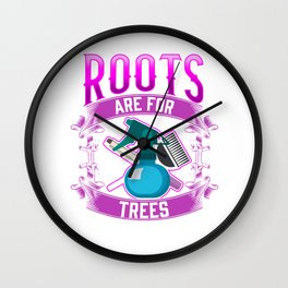 Funny Hairstylist Woman Hairdressing Roots Humor Wall Clock