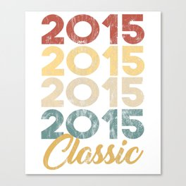 Vintage Classic 2015 Shirt 3th Birthday Party Celebration Gifts Canvas Print