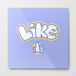 Like, thumbs up! Metal Print