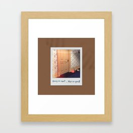 Doog os saw? … Was so good! Framed Art Print