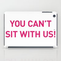 mean girls iPad Cases featuring Mean Girls #10 – Sit Pink by Enyalie
