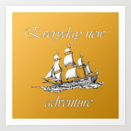 Everyday new adventure 3 Art Print