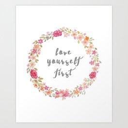 Love yourself first Art Print
