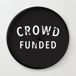 Crowd Funded Wall Clock