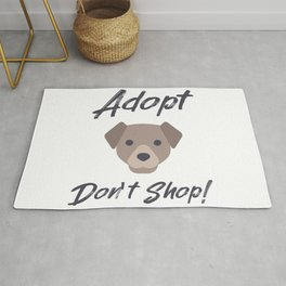 Adopt don't shop - dog rescue quote Rug