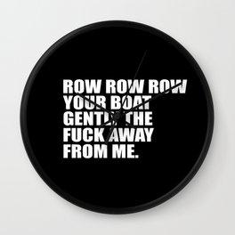 row row row funny quote Wall Clock