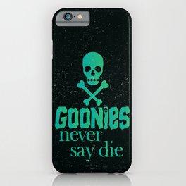 Goonies never say die iPhone Case