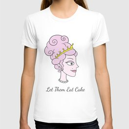 Let Them Eat Cake (without border) by Blissikins T-shirt