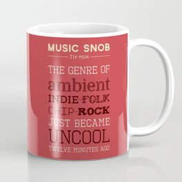 Hybrid Genres to Avoid — Music Snob Tip #506 Coffee Mug