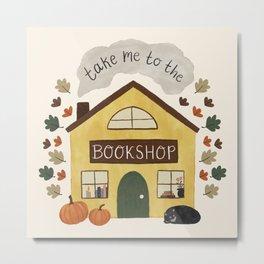 Take Me to the Bookshop Metal Print