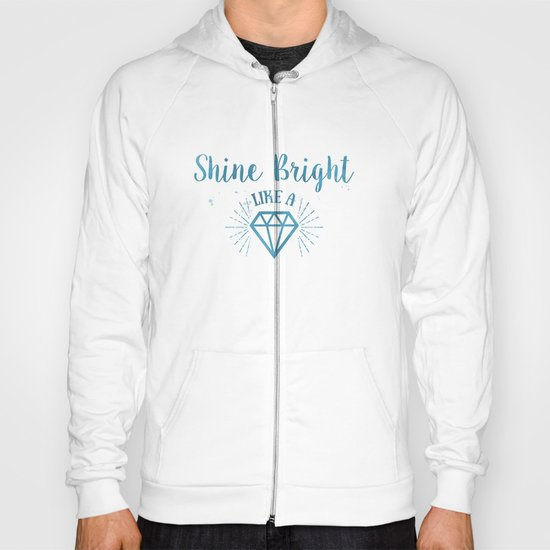 Shine bright like a diamond watercolor Hoody