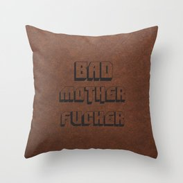Bad Mother Fucker Throw Pillow