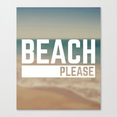 Beach Please Funny Quote Canvas Print