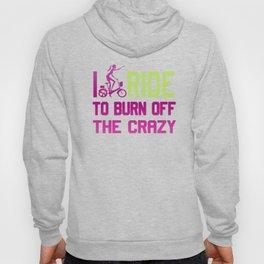 Ride to burn off crazy Hoody