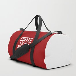 Coffee Is My Soulmate, Funny Quote Duffle Bag