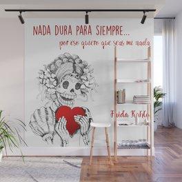 Frida Kahlo - Eres mi nada Wall Mural