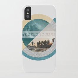 We belong iPhone Case