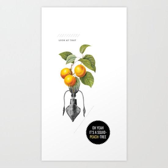 Oh yeah it's a squid-peach-tree. Art Print