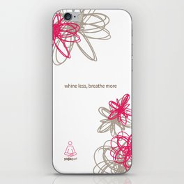 "Dynamic flowers ""whine less, breathe more"" print iPhone Skin"
