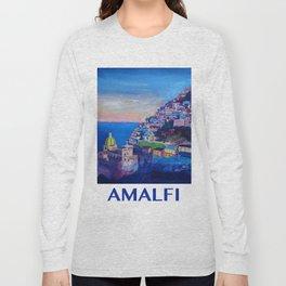 Retro Vintage Style Travel Poster Amazing Amalfi Coast At Sunset Long Sleeve T-shirt