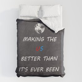 MAKING THE U.S. BETTER THAN IT'S EVER BEEN™ Duvet Cover