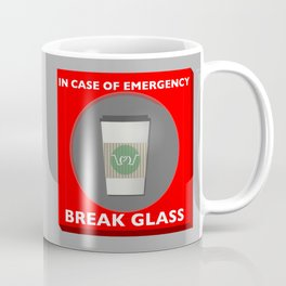 In case of Emergency, Break Glass Coffee Mug