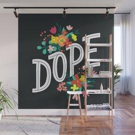 Dope! Wall Mural