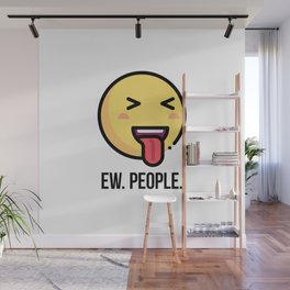 Ew. People. Funny quote with emoji Wall Mural