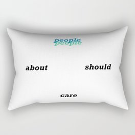 people should care about people Rectangular Pillow