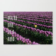 You're One of a Kind Canvas Print